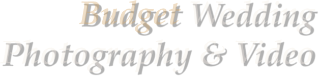 Budget Wedding Photography & Video